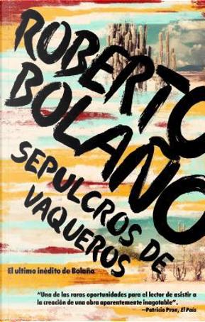 Sepulcros de vaqueros / Graves of Cowboys by Roberto Bolano