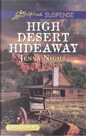 High Desert Hideaway by Jenna Night