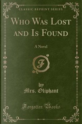 Who Was Lost and Is Found by Mrs. Oliphant