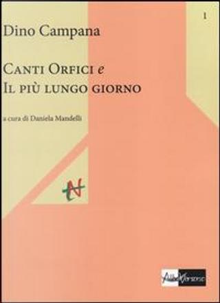 Canti orfici e Il più lungo giorno by Dino Campana