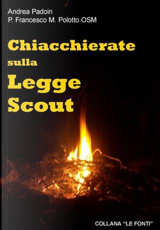 Chiacchierate sulla legge scout by Andrea Padoin, Francesco M. Polotto