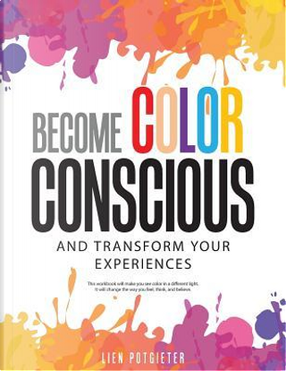 Become Color Conscious by Lien Potgieter