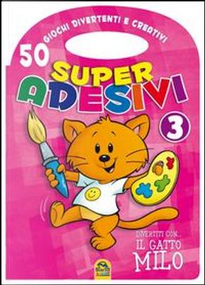 Divertiti con il gatto Milo. Super adesivi. Ediz. illustrata by Aa.vv.