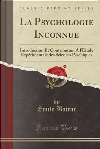 La Psychologie Inconnue by Émile Boirac