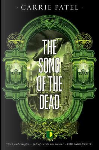The Song of the Dead by Carrie Patel