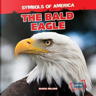 The Bald Eagle by Maria Nelson