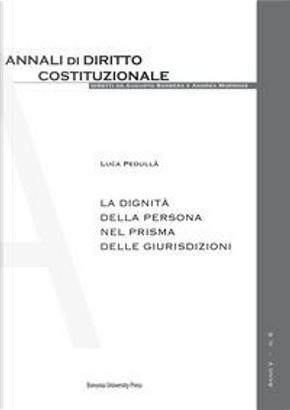 La dignità della persona nel prisma delle giurisdizioni by Luca Pedullà
