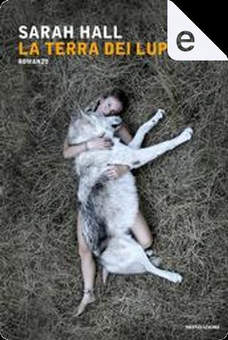 La terra dei lupi by Sarah Hall