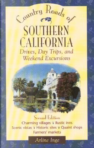 Country Roads of Southern California by Arline Inge