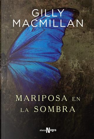 Mariposa en la Sombra by Gilly Macmillan