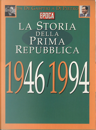 La storia della Prima Repubblica 1946-1994 by AA. VV.