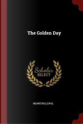 The Golden Day by Lewis Mumford