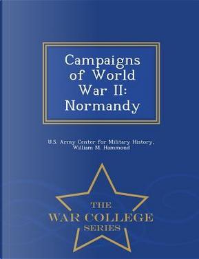Campaigns of World War II by William M Hammond