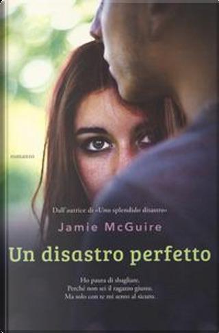 Un disastro perfetto by Jamie McGuire