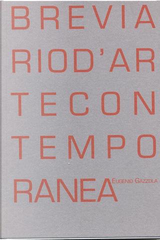 Breviario d'arte contemporanea by Eugenio Gazzola