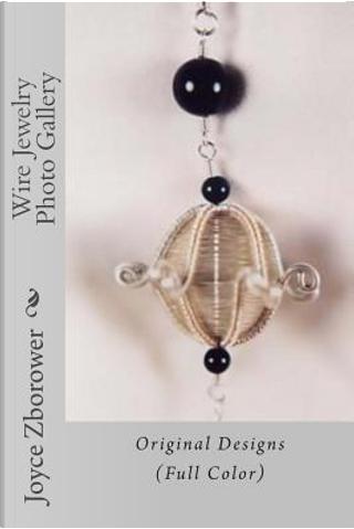 Wire Jewelry Photo Gallery by Joyce Zborower