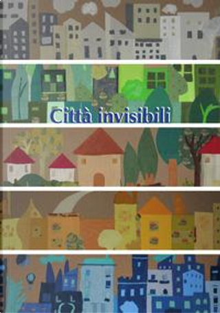 Città invisibili by Paola Marcucci
