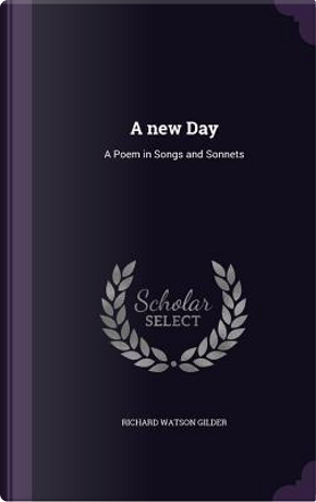 The New Day by Richard Watson Gilder
