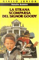 La strana scomparsa del signor Goody by Natalie Babbitt