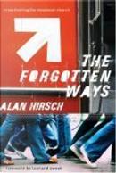 The Forgotten Ways by Alan Hirsch