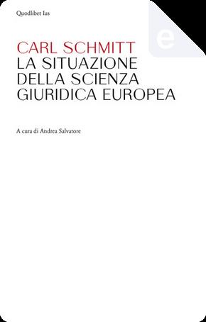 La situazione della scienza giuridica europea by Carl Schmitt