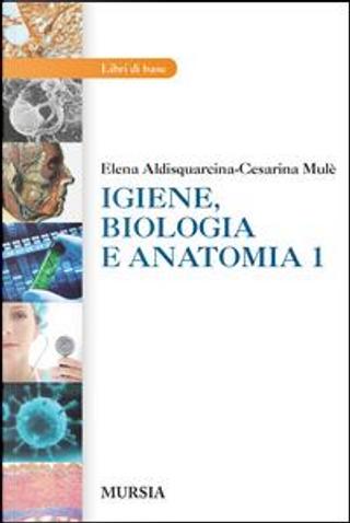 Igiene, Biologia e Anatomia by Elena Aldisquarcina