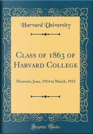 Class of 1863 of Harvard College by Harvard University
