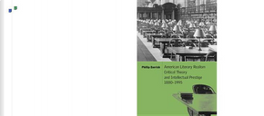 American Literary Realism, Critical Theory, and Intellectual Prestige, 1880–1995 by Professor Phillip Barrish
