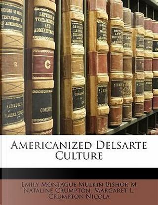 Americanized Delsarte Culture by Emily Montague Mulkin Bishop