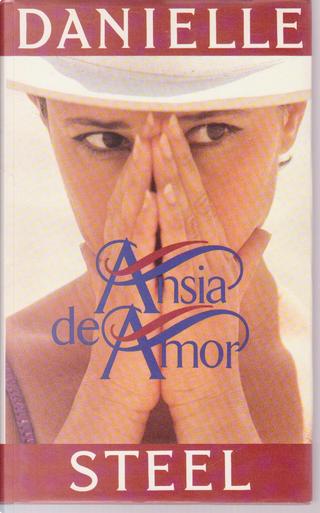 Ansia de amor by Danielle Steel