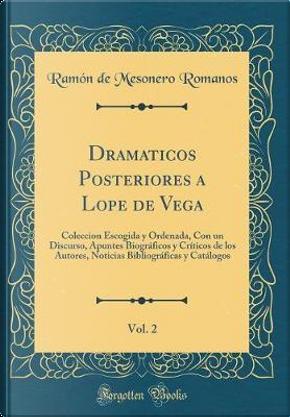 Dramaticos Posteriores a Lope de Vega, Vol. 2 by Ramón de Mesonero Romanos