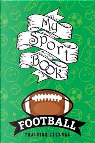 My sport book - Football training journal by Till Hunter