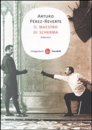 Il maestro di scherma by Arturo Perez-Reverte