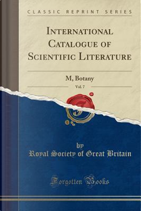 International Catalogue of Scientific Literature, Vol. 7 by Royal Society of Great Britain