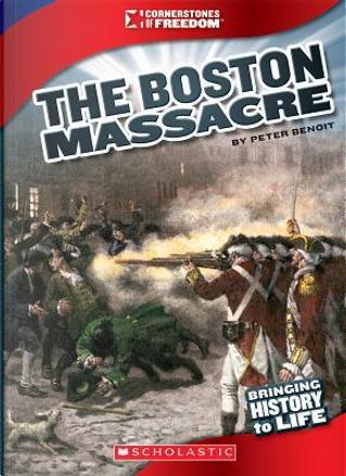 The Boston Massacre by Peter Benoit