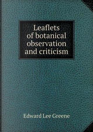 Leaflets of Botanical Observation and Criticism by Edward Lee Greene