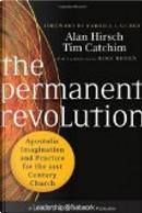 The Permanent Revolution by Alan Hirsch, Mike Breen, Tim Catchim