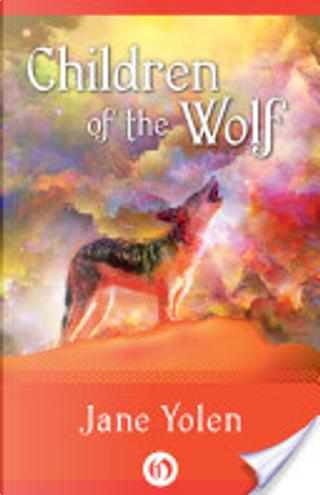 Children of the Wolf by Jane Yolen