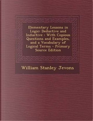 Elementary Lessons in Logic by William Stanley Jevons