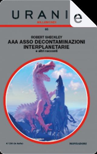 AAA Asso Decontaminazioni Interplanetarie e altri racconti by Robert Sheckley