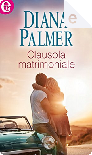 Clausola matrimoniale by Diana Palmer