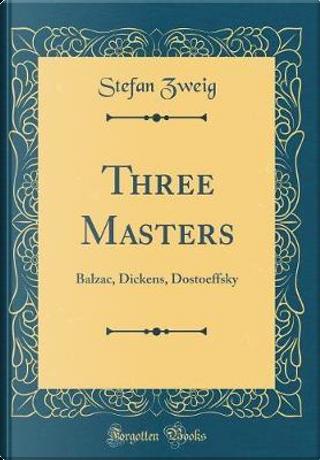 Three Masters by Stefan Zweig