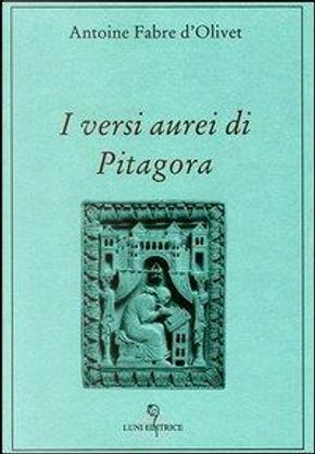 I versi aurei di Pitagora by Antoine Fabre D'Olivet