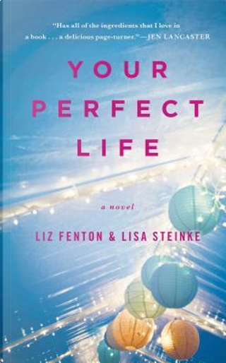 Your Perfect Life by Liz Fenton