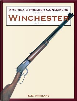 Winchester by K. D. Kirkland