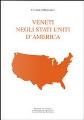 Veneti negli Stati Uniti d'America by Ulderico Bernardi