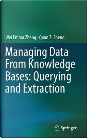 Managing Data from Knowledge Bases by Wei Emma Zhang