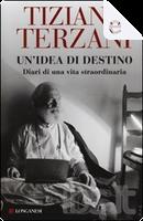 Un'idea di destino by Tiziano Terzani