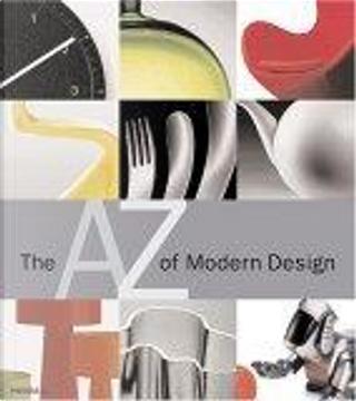 The A-Z of Modern Design by Frederick Leven, Markus Schuler, Bernd Polster, Claudia Neumann