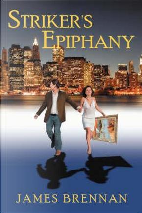 Striker's Epiphany by James Brennan